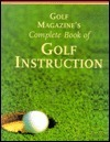Golf Magazines Complete Book of Golf Instruction George Peper