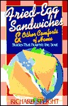 Fried-Egg Sandwiches and Other Comforts of Home  by  Richard Speight