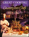 Great Cooking with Country Inn Chefs: A Culinary Journey Across America  by  Gail Greco