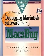 Debugging Macintosh Software With Macs Bug: Includes Macs Bug 6. 2 On Disk Konstantin Othmer