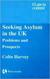 Seeking Asylum in the UK: Problems and Prospects  by  Colin  Harvey