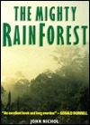 The Mighty Rain Forest: In Association With Worldforest 90 John Nichol