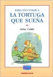 Para escuchar a la tortuga que sueña  by  Oche Califa