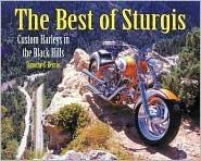 The Best of Sturgis: Custom Harleys in the Black Hills Timothy S. Remus