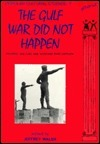 The Gulf War Did Not Happen: Politics, Culture And Warfare Post Vietnam (Popular Cultural Studies, No 7) Jeffrey Walsh
