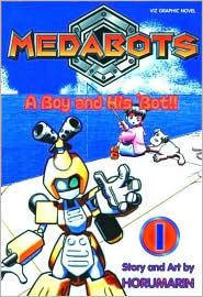 Medabots, Volume 1: A Boy And His Bot! (Medabots (Graphic Novels))  by  HORUMARIN