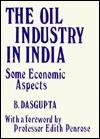 The Oil Industry in India Biplab DasGupta