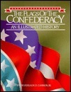 The Flags of the Confederacy: An Illustrated History  by  Devereaux D. Cannon Jr.