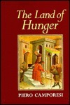 The Land of Hunger  by  Piero Camporesi