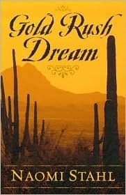 Gold Rush Dream  by  Naomi Stahl