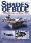 Shades of Blue: Us Naval Air Power Since 1941  by  Martin W. Bowman