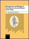 Management and Biology of Carcinoma in Situ and Cancer of the Testis: Proceedings of the 3rd Copenhagen Workshop, November 1-4, 1992 Niels E. Skakkebaek