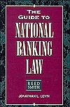 The Guide To National Banking Law  by  Jonathan L. Levin