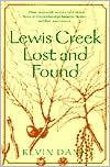 Lewis Creek Lost and Found Lewis Creek Lost and Found Lewis Creek Lost and Found Lewis Creek Lost and Found Lewis Creek Lost  by  Kevin Dann