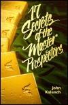 17 Secrets of the Master Prospecters  by  John Kalench