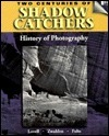 Two Centuries of Shadow Catchers: A Compact History of Photography Ronald P. Lovell