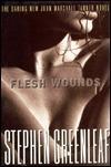 Flesh Wounds (John Marshall Tanner, #11)  by  Stephen Greenleaf