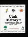 Utah History!: Surprising Secrets About Our States Founding Mothers, Fathers & Kids! (Carole Marsh Utah Books)  by  Carole Marsh