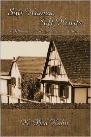 Soft Homes, Soft Hearts: A Memoir of Life in Different Cultures  by  K. Pica Kahn