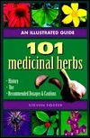 101 Medicinal Herbs: An Illustrated Guide  by  Steven Foster