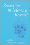 Perspectives In Memory Research  by  Michael S. Gazzaniga