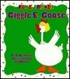 Giggle E. Goose  by  Al Newman