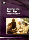 Taking the Step Up to Supervisor  by  Geoff Nichols