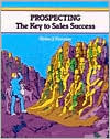 Crisp: Prospecting: The Key to Sales Success the Key to Sales Success Virden J. Thornton
