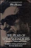 The Films Of Wim Wenders: Cinema As Vision And Desire Robert Phillip Kolker