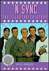 N Sync: The Illustrated Story  by  Kathie Bergquist
