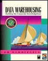 Data Warehousing: Building the Corporate Knowledge Base Thomas Hammergren