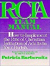 Rcia Team Manual: How to Implement the Rite of Christian Initiation of Adults in Your Parish Patricia Barbernitz