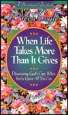When Life Takes More Than It Gives: Discovering Gods Care When YouVe Given All You Can (Coyle, Neva, Devotional Daybook,) Neva Coyle