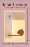 The Art Of Reasoning: Readings For Logical Analysis  by  David Kelley
