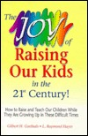 The Joy of Raising Our Kids in the 21st Century!  by  Gilbert H. Goethals