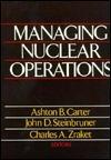 Managing Nuclear Operations Ashton B. Carter
