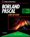 Borland Pascal: Step By Step  by  Keith Weiskamp