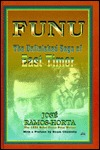Funu: The Unfinished Saga Of East Timor  by  José Ramos-Horta