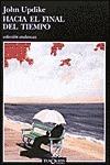 Hacia El Final del Tiempo  by  John Updike