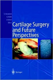 Cartilage Surgery And Future Perspectives Christian Hendrich