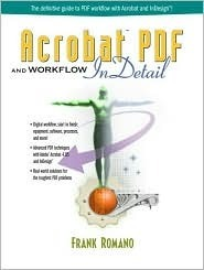 Acrobat PDF and Workflow Indetail Frank Romano