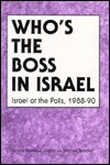 Whos the Boss in Israel: Israel at the Polls, 1988-89 Daniel J. Elazar