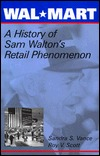 Wal-Mart: A History of Sam Waltons Retail Phenomenon  by  Sandra Stringer Vance