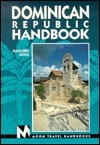 Moon Handbooks: Dominican Republic (1st Ed.)  by  Gaylord Dold