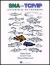 SNA & TCP/IP Enterprise Networking  by  Daniel Lynch