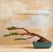 The Essential Bonsai: The Complete Handbook for Creating and Growing Your Own Bonsai  by  Ken Norman