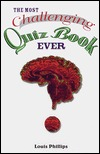 Most Challenging Quiz Book Ever, The Louis Phillips