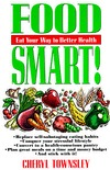 Food Smart!: Eat Your Way To Better Health Cheryl Townsley