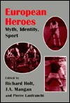 European Heroes  by  J.A. Mangan