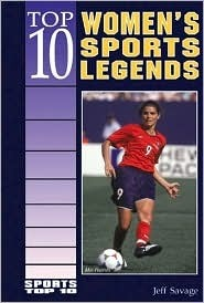 Top 10 Womens Sports Legends Jeff Savage